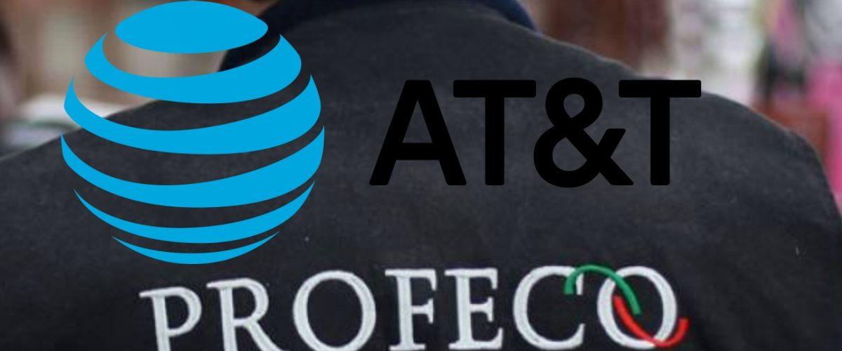 Profeco gana demanda a AT&T y esta deberá pagarle a sus usuarios