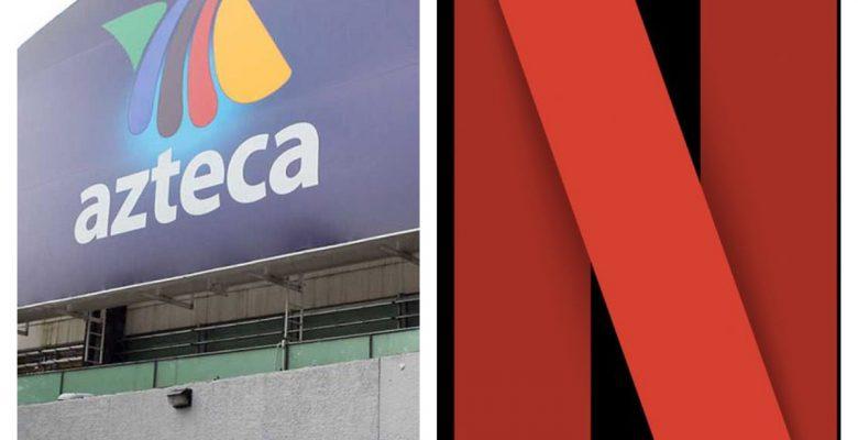 Tv Azteca y Netflix alianza