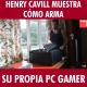 VIDEO: Henry Cavill muestra cómo arma su propia PC Gamer